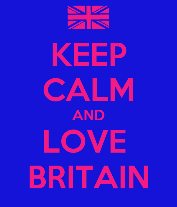 KEEP CALM AND LOVE  BRITAIN