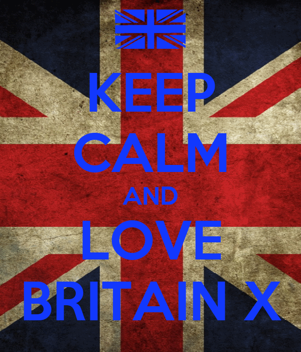 KEEP CALM AND LOVE BRITAIN X