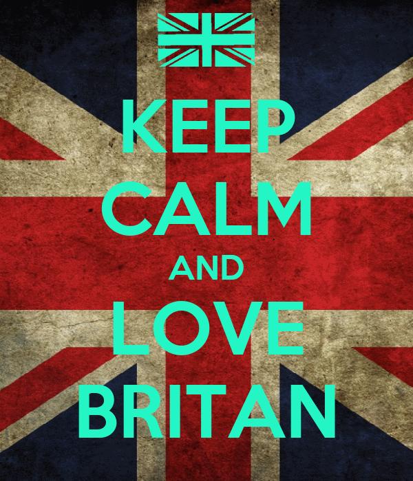 KEEP CALM AND LOVE BRITAN