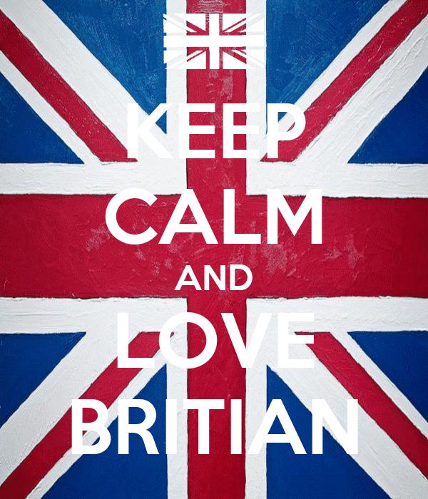 KEEP CALM AND LOVE BRITIAN