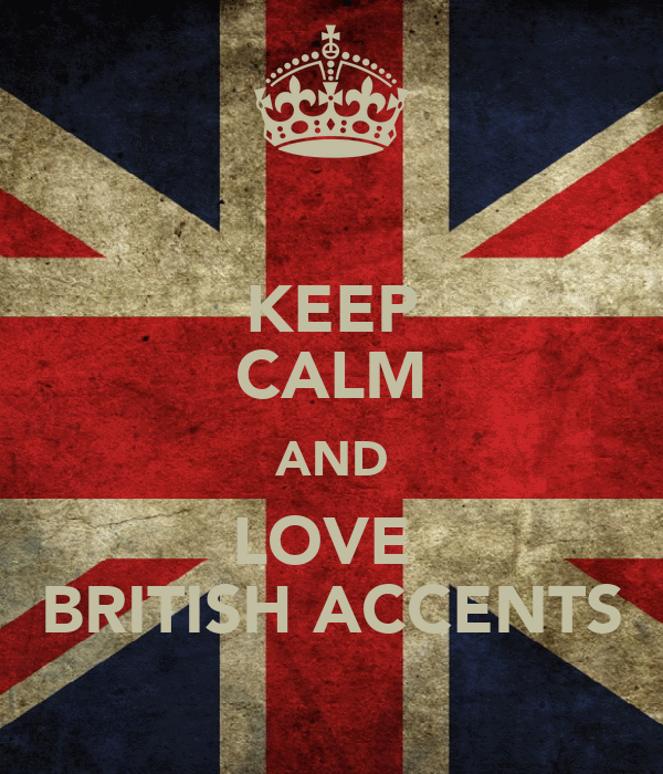 KEEP CALM AND LOVE  BRITISH ACCENTS