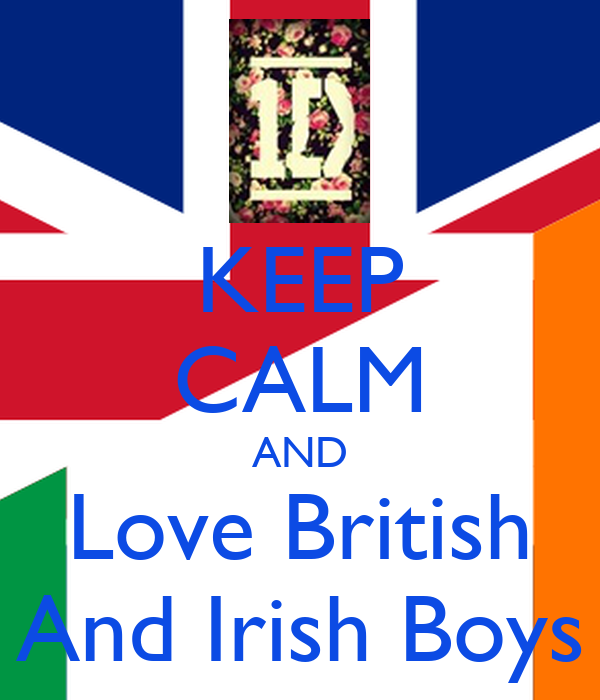 KEEP CALM AND Love British And Irish Boys