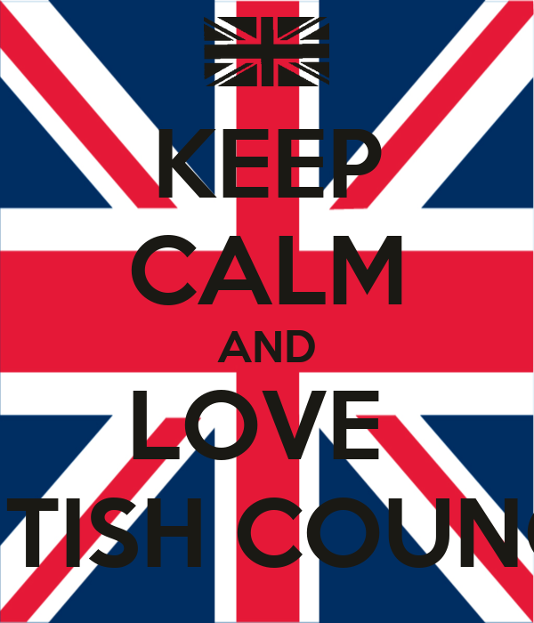 KEEP CALM AND LOVE  BRITISH COUNCIL