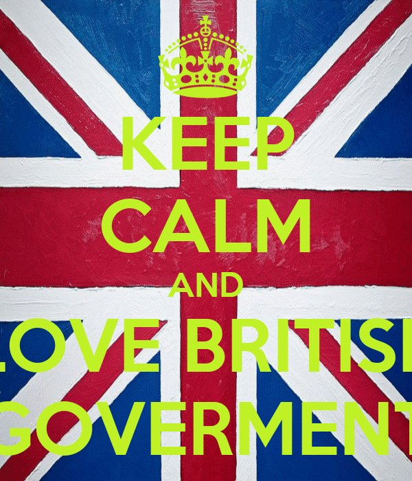 KEEP CALM AND LOVE BRITISH GOVERMENT