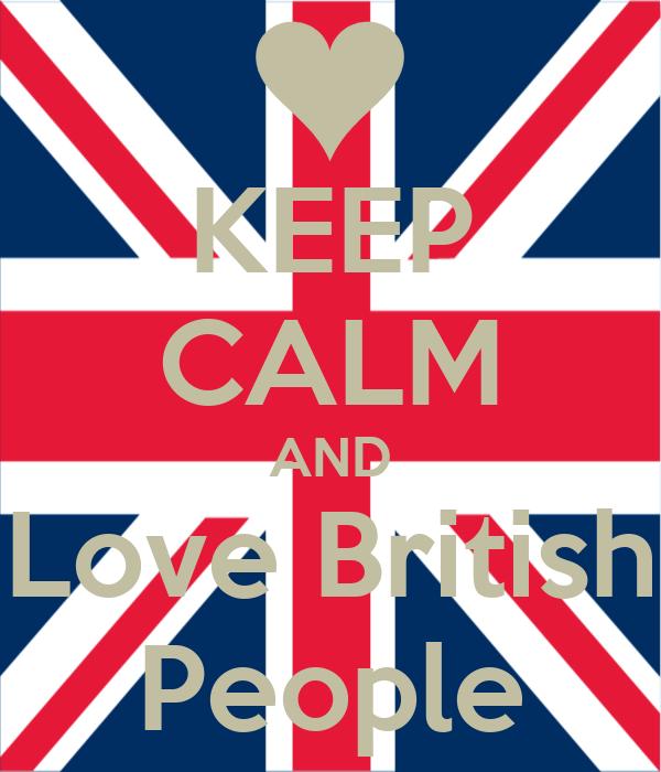 KEEP CALM AND Love British People