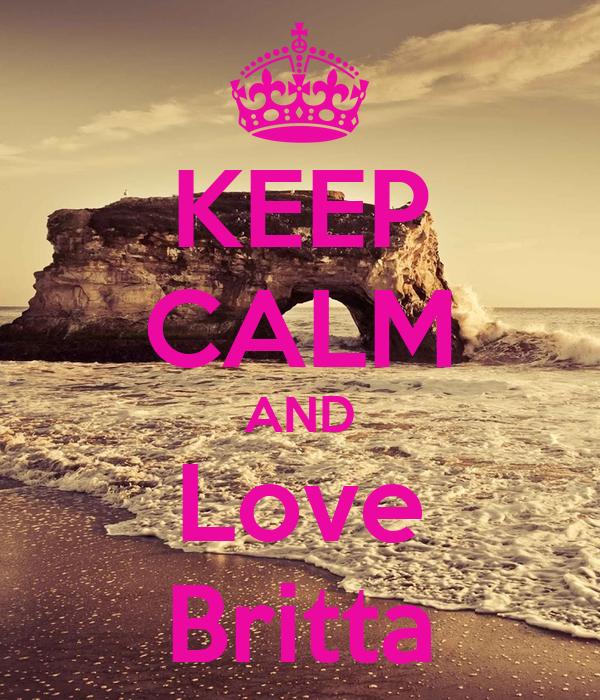KEEP CALM AND Love Britta