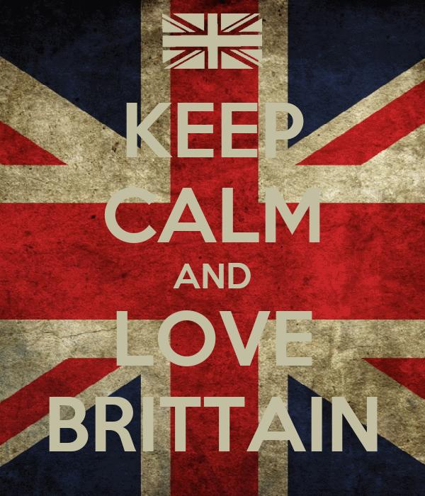 KEEP CALM AND LOVE BRITTAIN