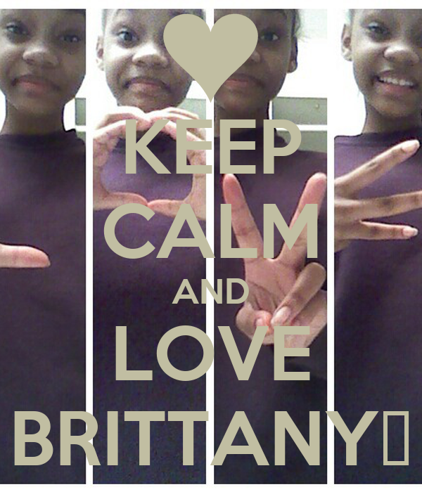 KEEP CALM AND LOVE BRITTANY♥