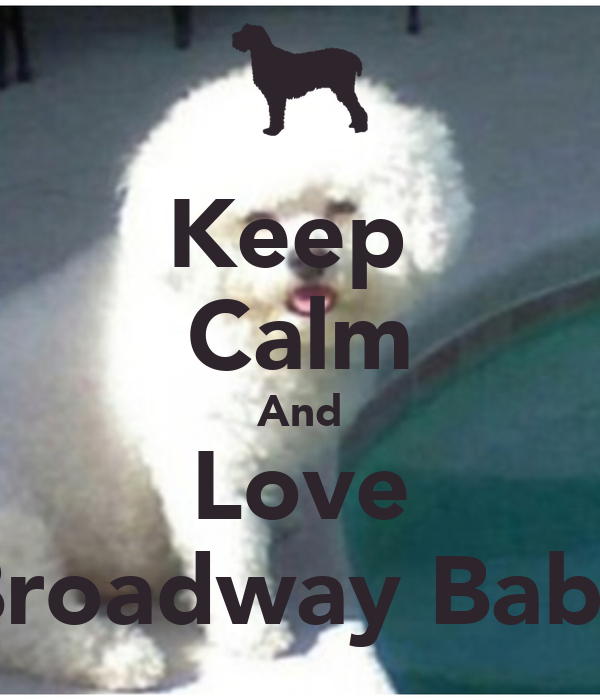 Keep  Calm And Love Broadway Baby