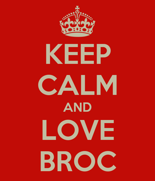 KEEP CALM AND LOVE BROC