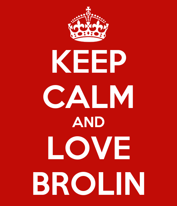 KEEP CALM AND LOVE BROLIN