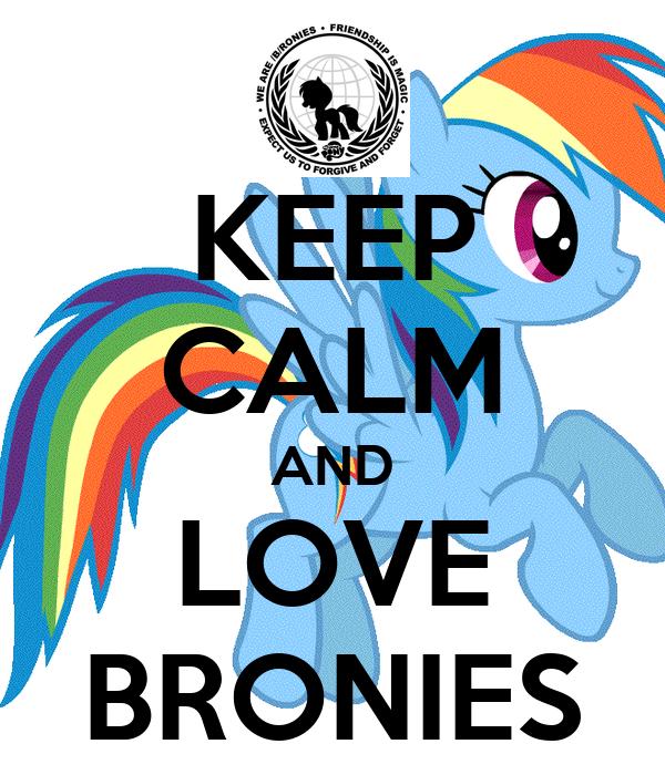 KEEP CALM AND LOVE BRONIES