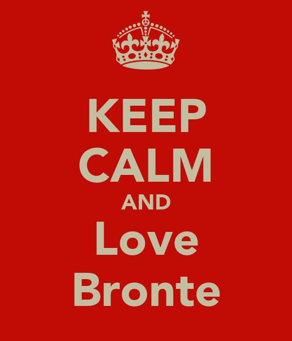 KEEP CALM AND Love Bronte