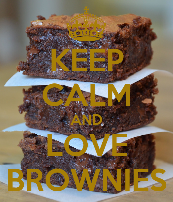 KEEP CALM AND LOVE BROWNIES