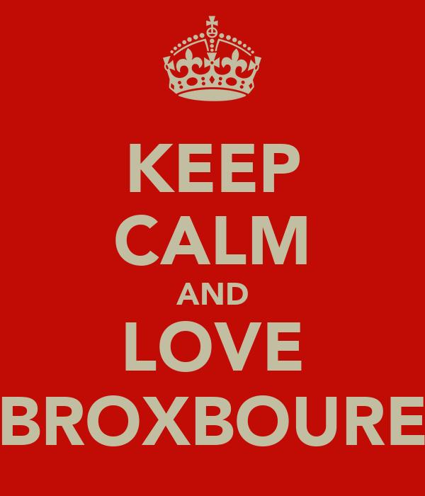 KEEP CALM AND LOVE BROXBOURE