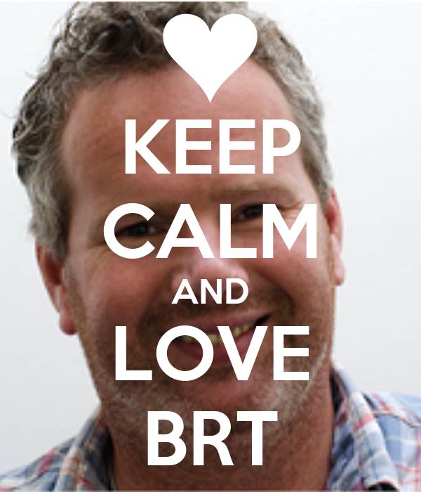 KEEP CALM AND LOVE BRT