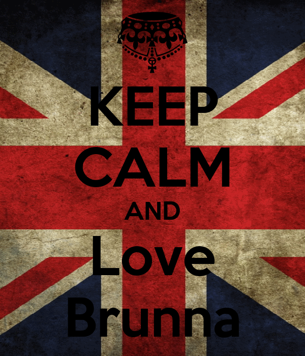 KEEP CALM AND Love Brunna