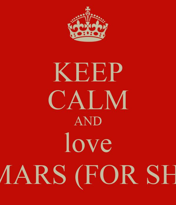 KEEP CALM AND love BRUNO MARS (FOR SHANICEE)