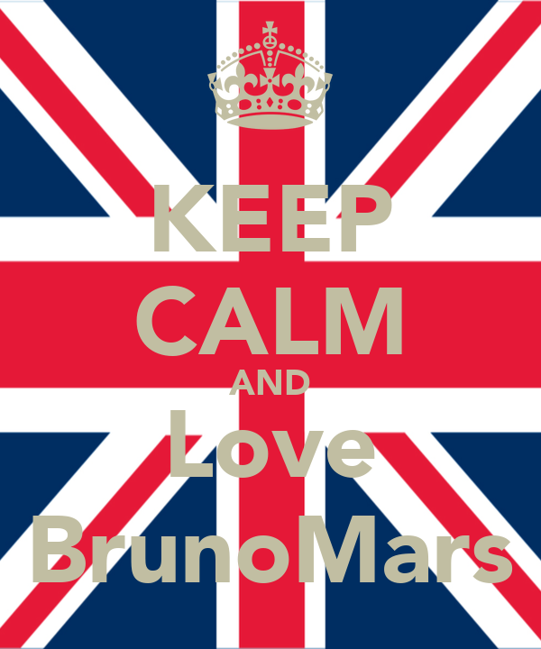 KEEP CALM AND Love BrunoMars