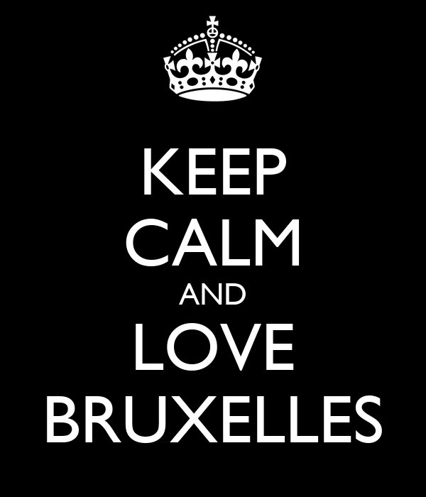 KEEP CALM AND LOVE BRUXELLES