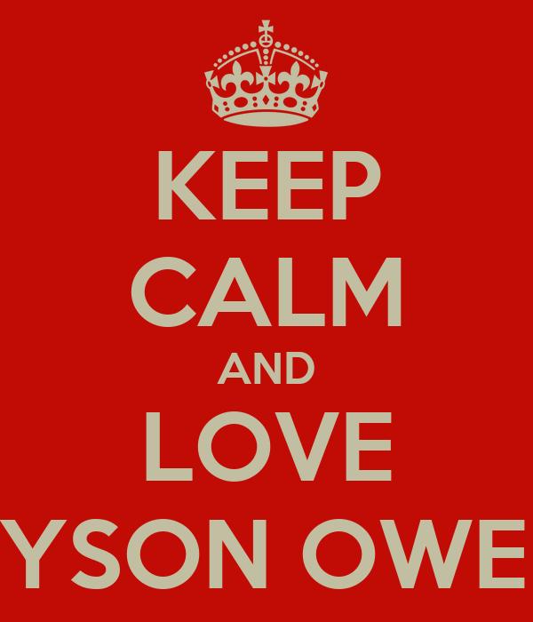 KEEP CALM AND LOVE BRYSON OWENS