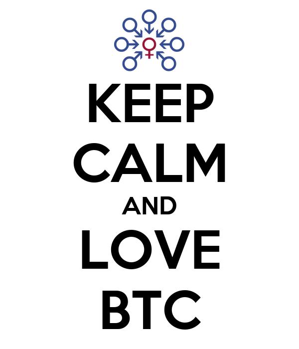 KEEP CALM AND LOVE BTC
