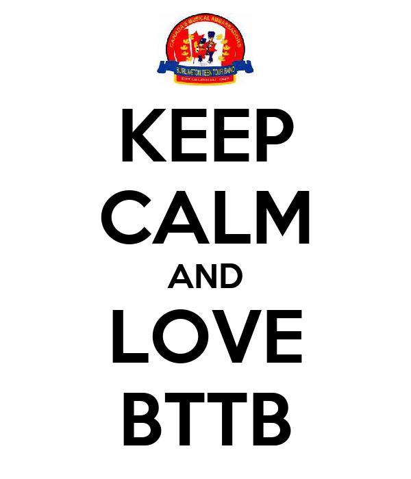 KEEP CALM AND LOVE BTTB