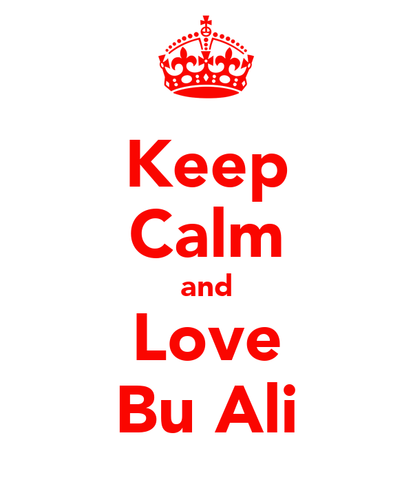 Keep Calm and Love Bu Ali