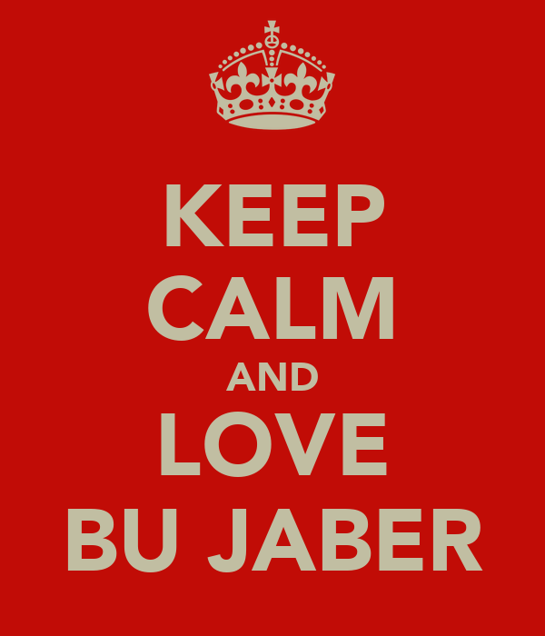KEEP CALM AND LOVE BU JABER
