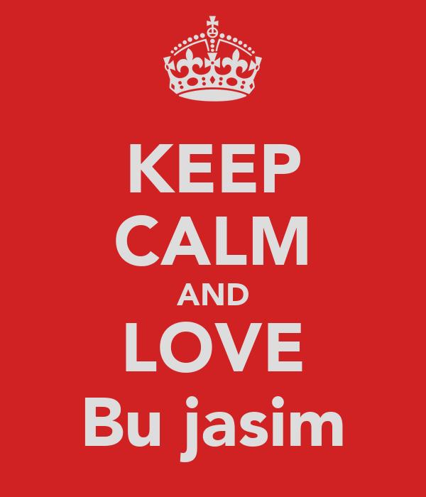 KEEP CALM AND LOVE Bu jasim