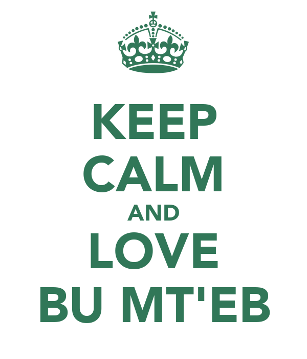 KEEP CALM AND LOVE BU MT'EB
