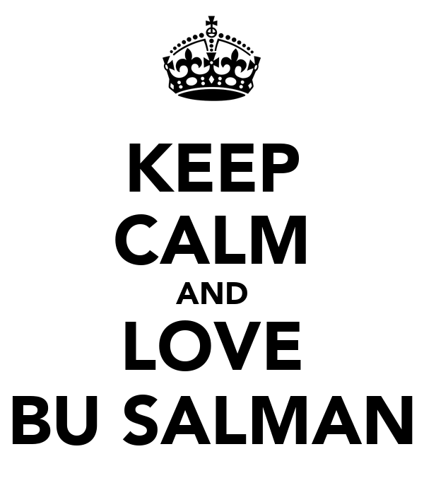 KEEP CALM AND LOVE BU SALMAN