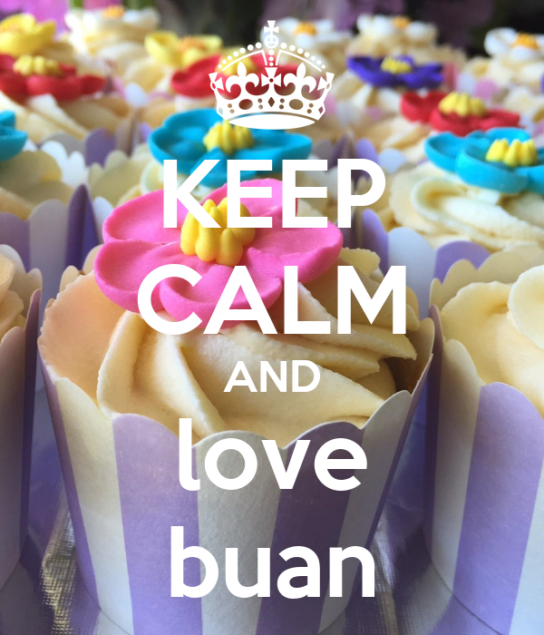 KEEP CALM AND love buan