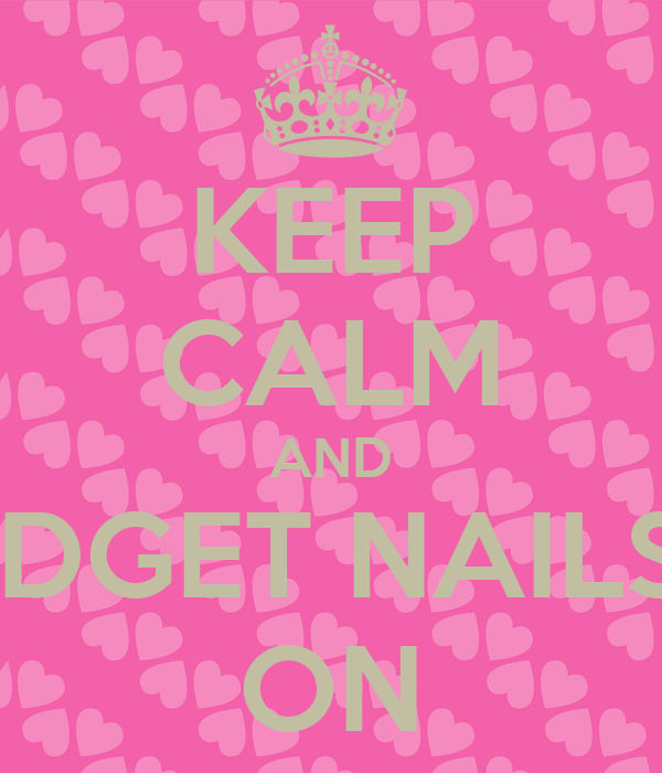 KEEP CALM AND LOVE BUDGET NAILS GELEEN ON
