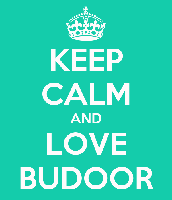 KEEP CALM AND LOVE BUDOOR
