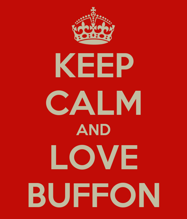 KEEP CALM AND LOVE BUFFON