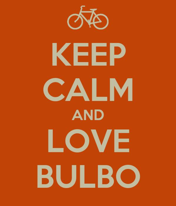 KEEP CALM AND LOVE BULBO