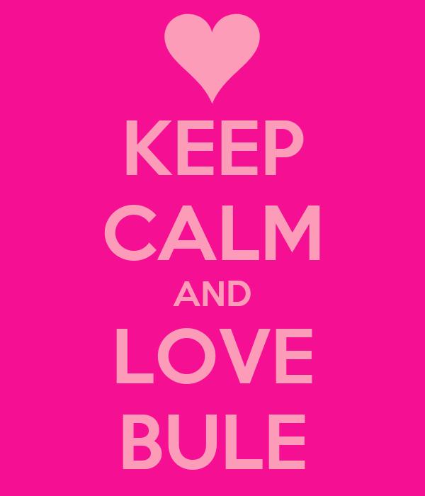 KEEP CALM AND LOVE BULE