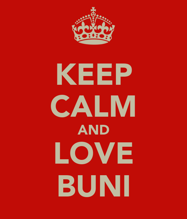 KEEP CALM AND LOVE BUNI