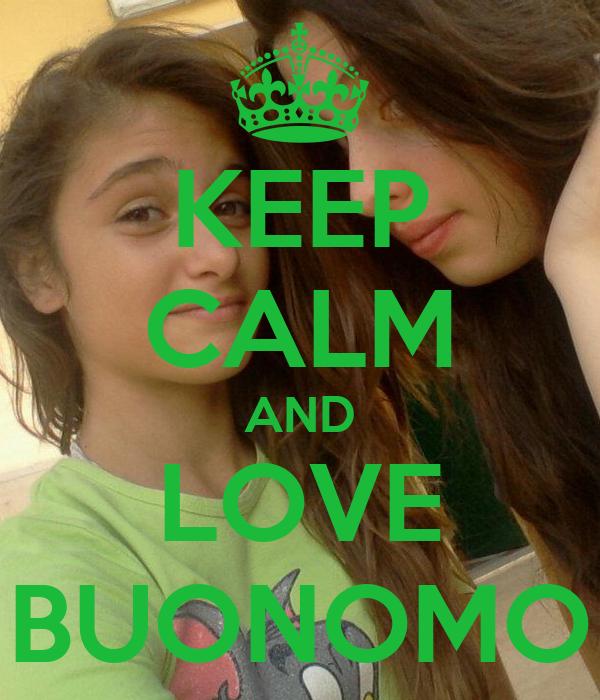 KEEP CALM AND LOVE BUONOMO