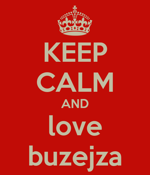 KEEP CALM AND love buzejza