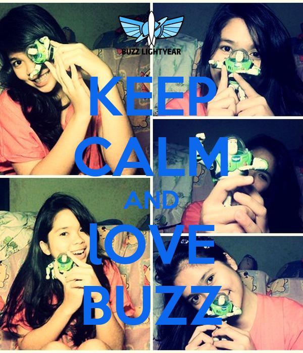 KEEP CALM AND lOVE BUZZ