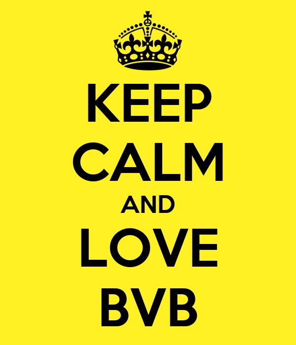 KEEP CALM AND LOVE BVB
