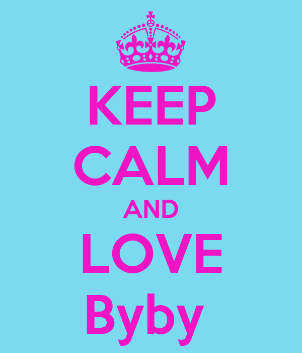 KEEP CALM AND LOVE Byby