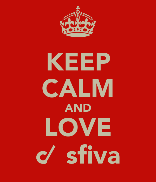 KEEP CALM AND LOVE c∕̴Ɩsfiva