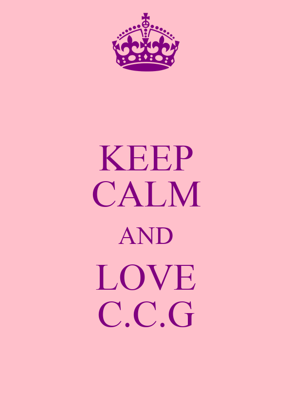KEEP CALM AND LOVE C.C.G