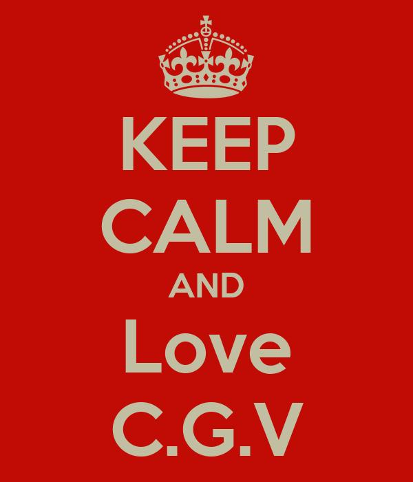 KEEP CALM AND Love C.G.V