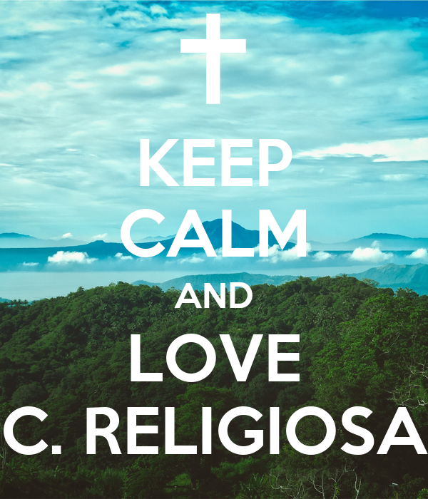 KEEP CALM AND LOVE C. RELIGIOSA