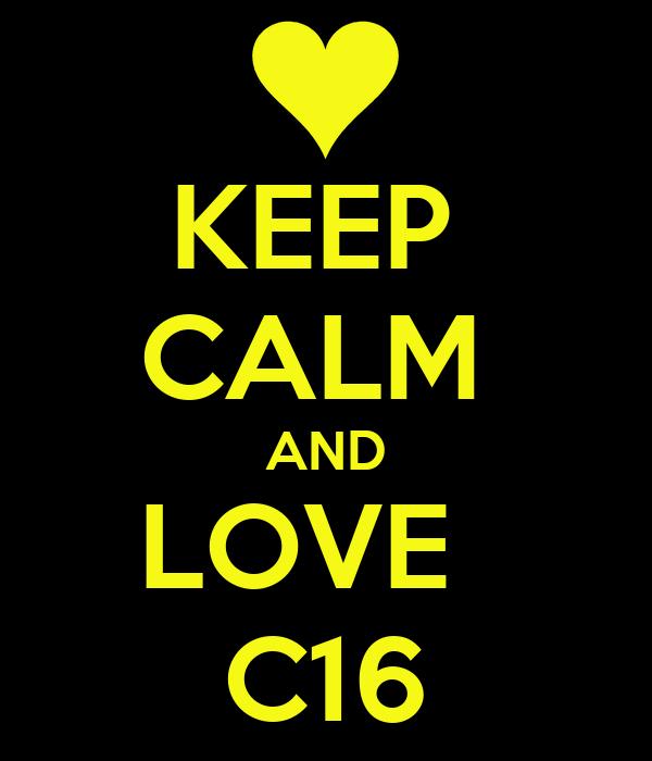 KEEP  CALM  AND LOVE   C16