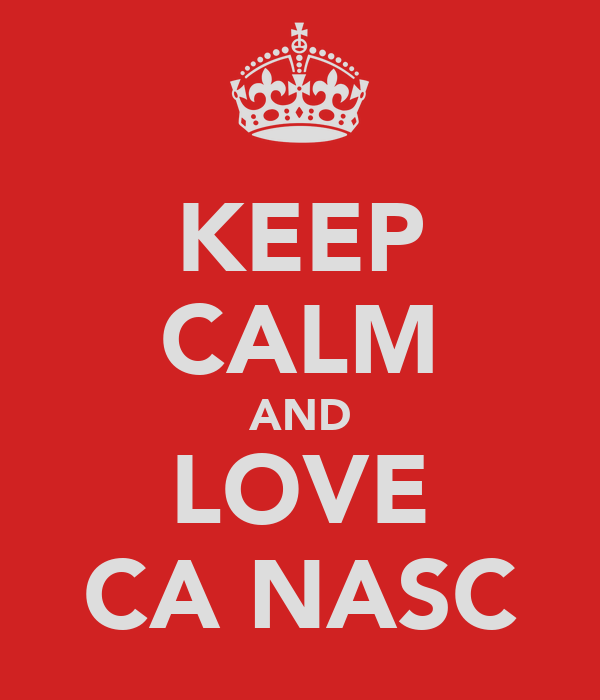 KEEP CALM AND LOVE CA NASC